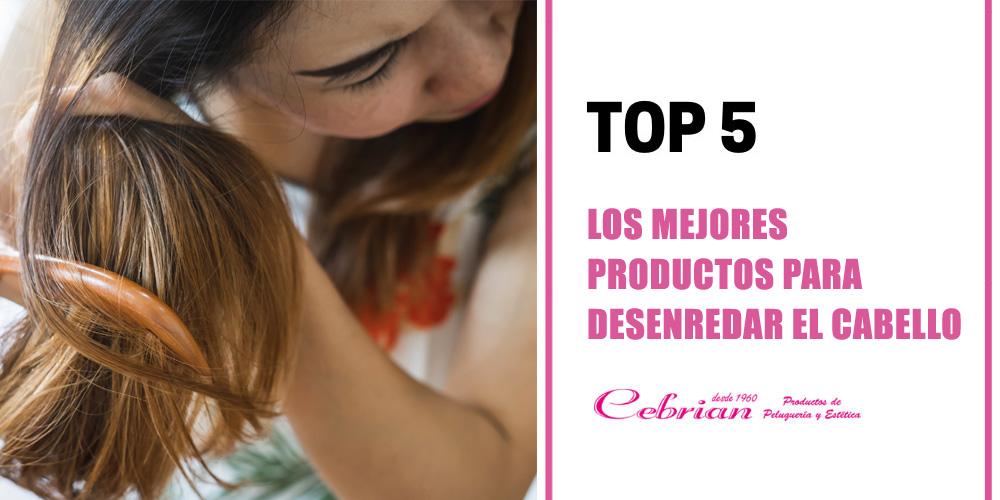 Los mejores productos para desenredar el cabello | Cebrián Tienda de Peluquería Online